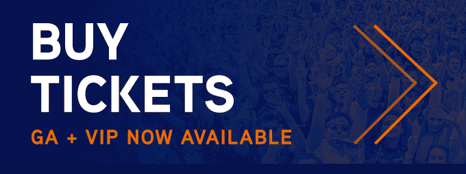 BUY TICKETS | GA + VIP NOW AVAILABLE